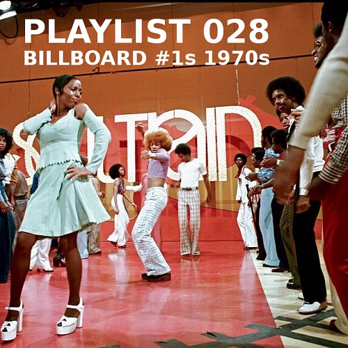 Playlist 028, Billboard #1s 1970s