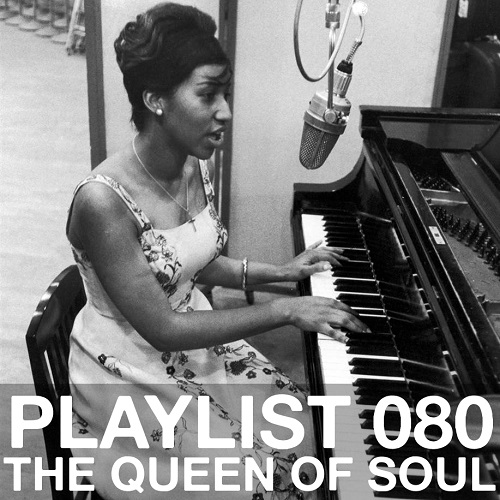 Playlist 080: The Queen of Soul