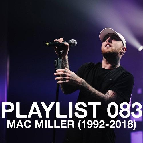 Playlist 083: Mac Miller (1992-2018)