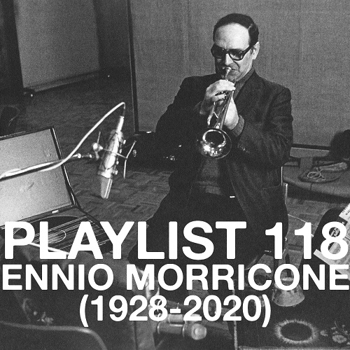 Playlist 118: Ennio Morricone (1928-2020)