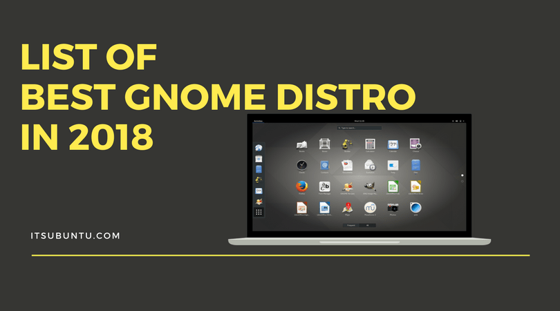 List Of Best Gnome Distro In 2018