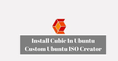 Install Cubic In Ubuntu: Custom Ubuntu ISO Creator