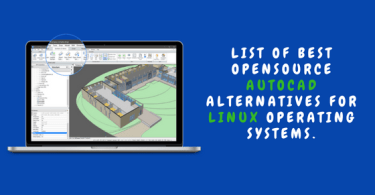 List of Best Opensource AutoCAD Alternatives For Linux Operating Systems.