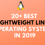 20+ Best Lightweight Linux Operating Systems In 2019