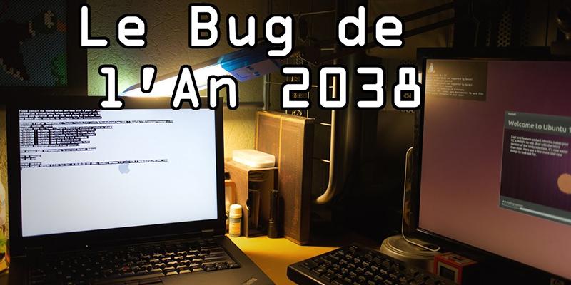 Alerte : le double bug de 2037 et 2038