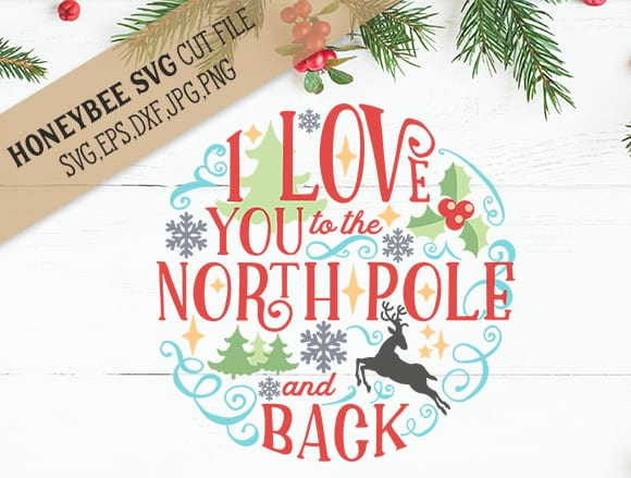 I Love You To The North Pole And Back SVG Cut File Itty
