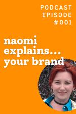 Naomi explains... your brand