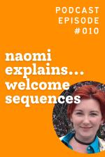 Naomi Explains... Welcome Sequences