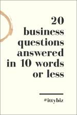 20 Business Questions Answered In 10 Words Or Less