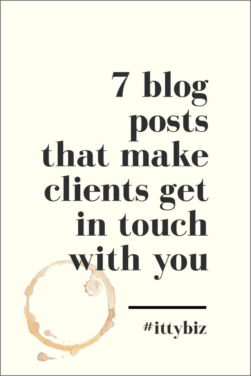 7 Blog Posts That Make Clients Get In Touch With You