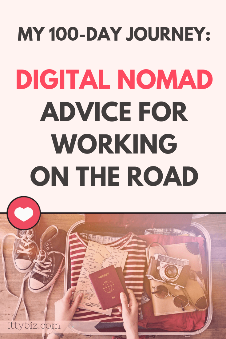 Digital Nomad Advice For Working On The Road: What I've Learned On My 100-Day Journey