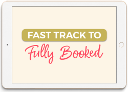 Fast Track To Fully Booked