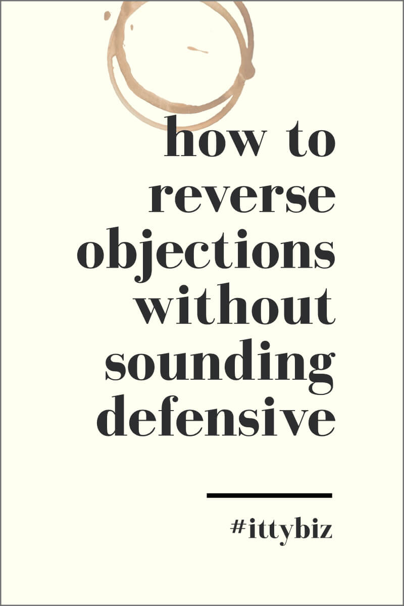 Reversing Objections Without Sounding Defensive