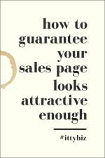 How To Guarantee Your Sales Page Looks Attractive Enough