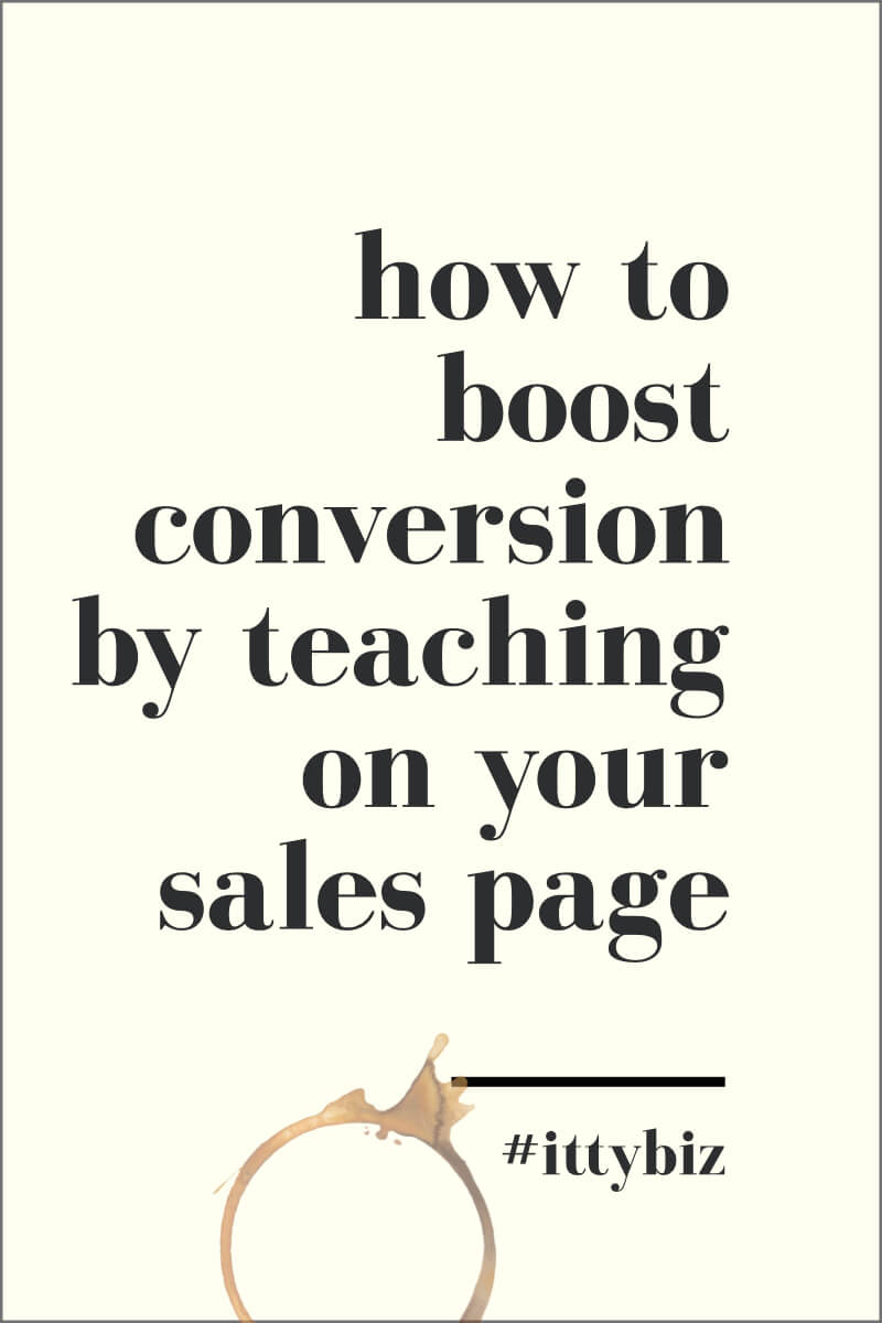 How To Boost Conversion By Teaching On Your Sales Page