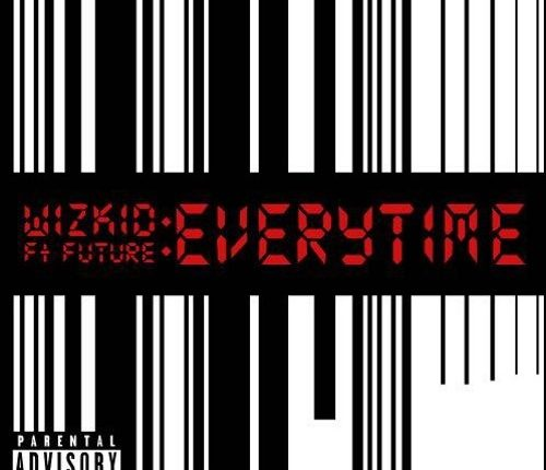 Wizkid Ft. Future – Everytime [New Song]