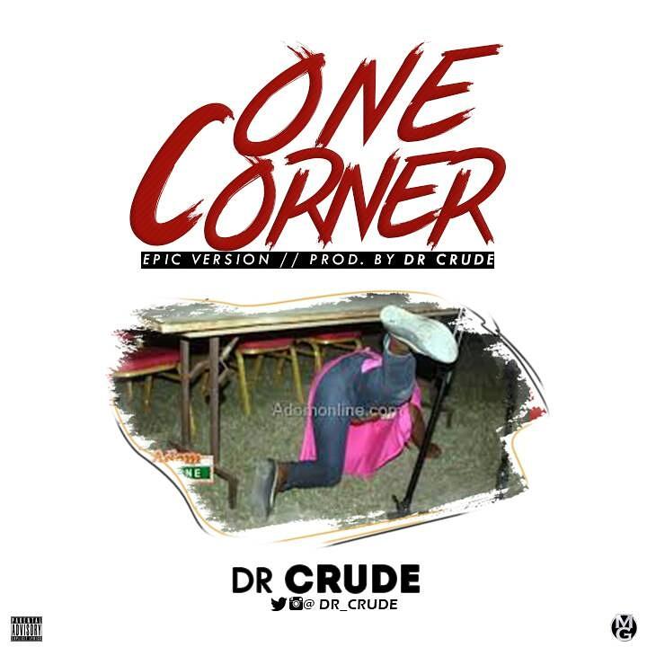 Dr Crude - One Corner (Epic)