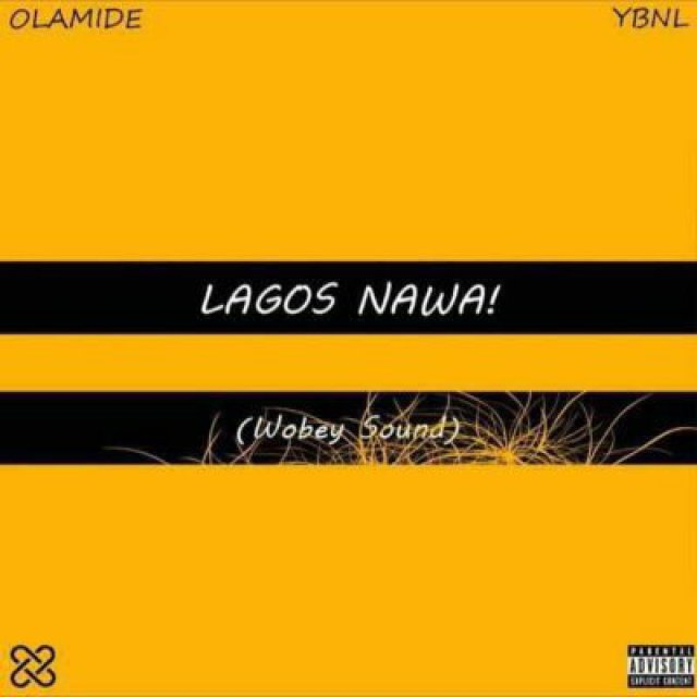 ALBUM: Olamide – Lagos Nawa (Wobey Sound/All Tracks)