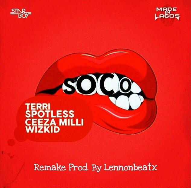 INSTRUMENTAL: Wizkid, Ceeza Milli, Spotless & Terri – Soco Remake (Prod. By Lennonbeatx)