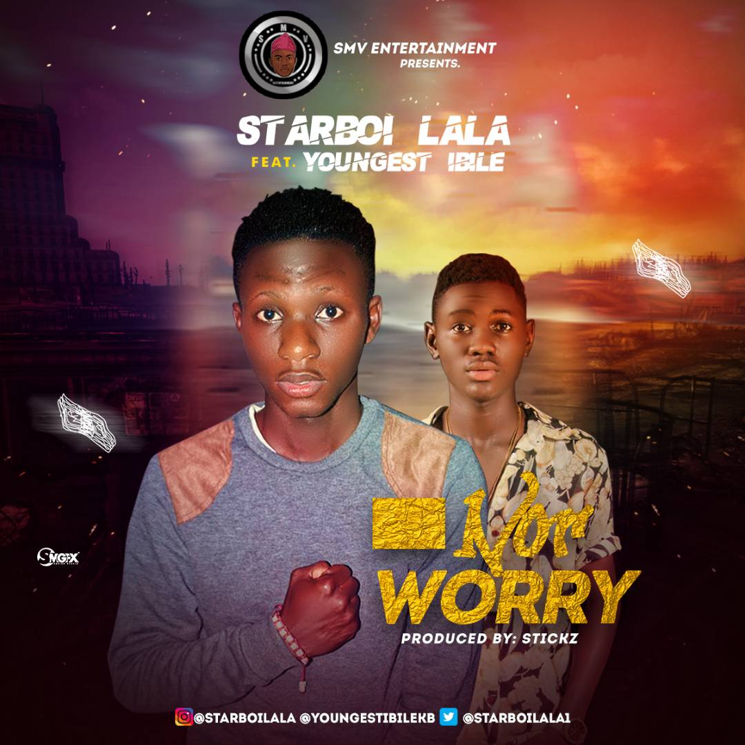 Starboi Lala X Youngest - NO WORRY