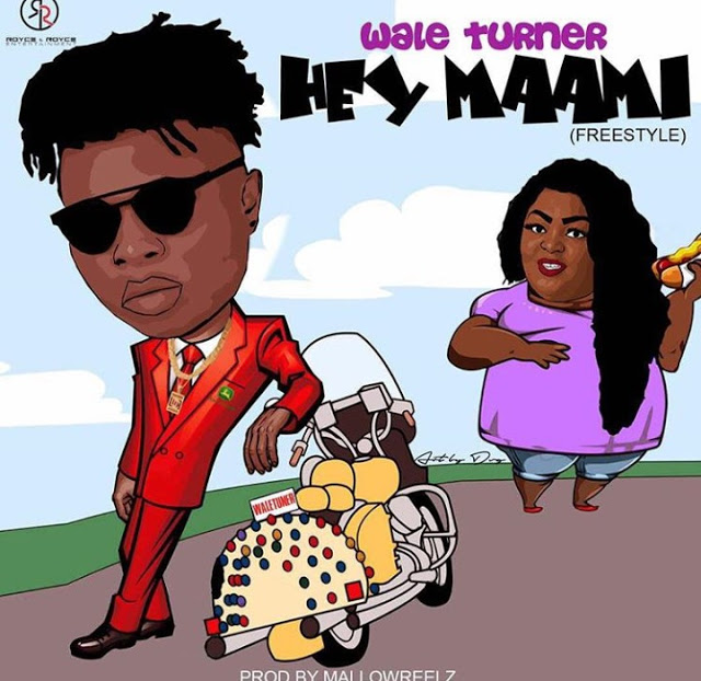 Wale Turner – Hey Maami (Freestyle)
