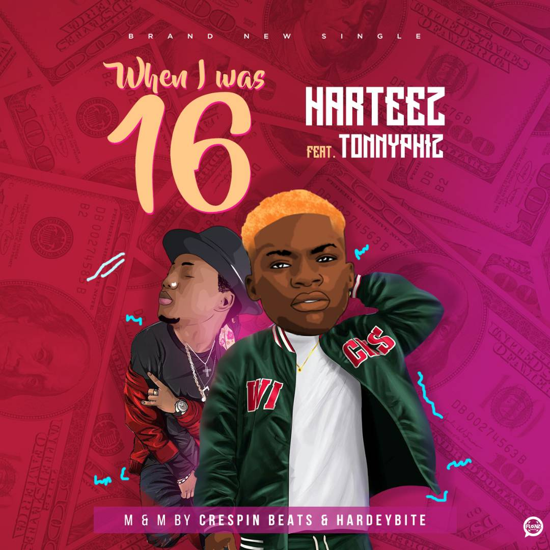 Harteez ft Tonnyphiz - When I Was 16