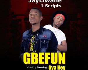 Jayliwane - Gbefun Ft. Scripts