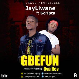 Jayliwane - Gbefun Ft. Scripts