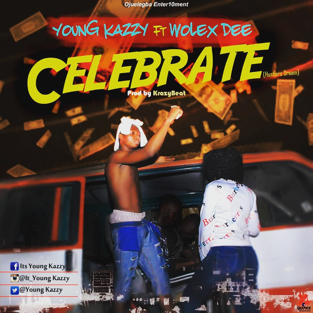 Young Kazzy ft. Wolex Dee - Celebrate
