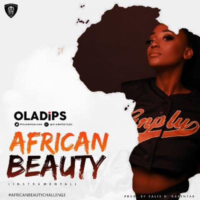 OlaDips - African Beauty (INSTRUMENTAL)