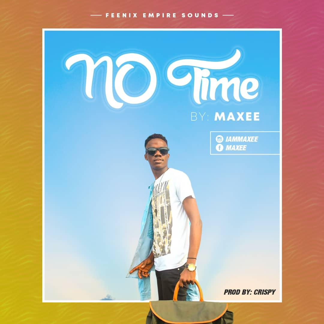 Maxee - No Time (Prod. by Crispy)