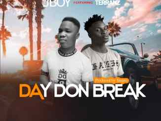 Jboy Ft Terranz - Day Don Break