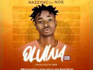 NazzyHC ft. Nos - Oluwa (God)