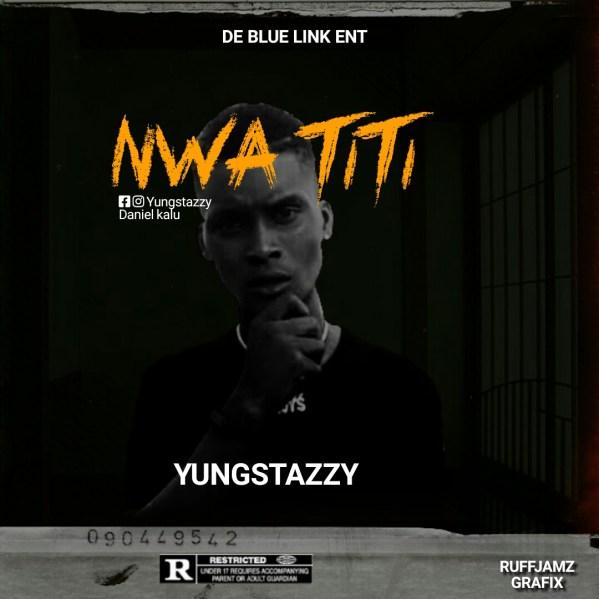 YungStazzy - Nwa Titi