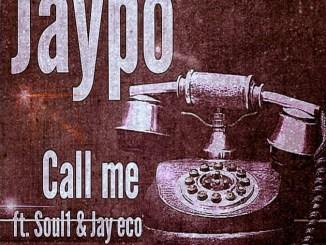 JayPo - Call me Ft. Soul1 & Jay eco