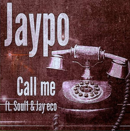 JayPo - Call me Ft. Soul1 & Jay eco