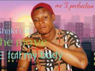 Shakri Boi - E Full My Body