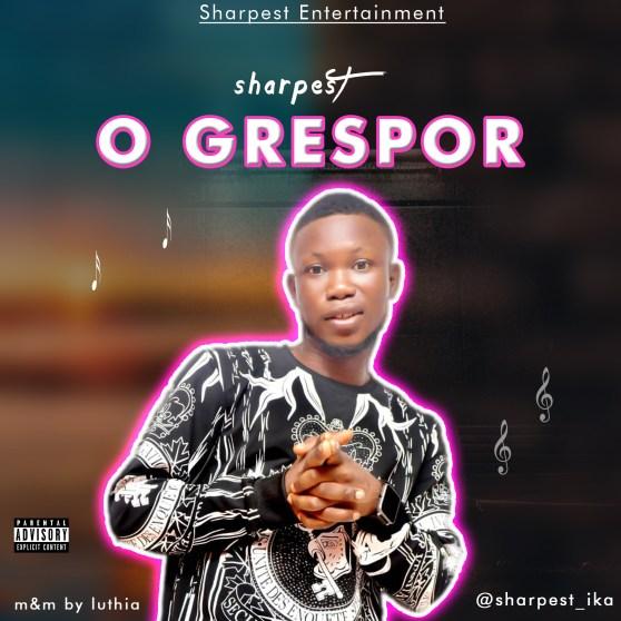 Sharpest - O Grespor