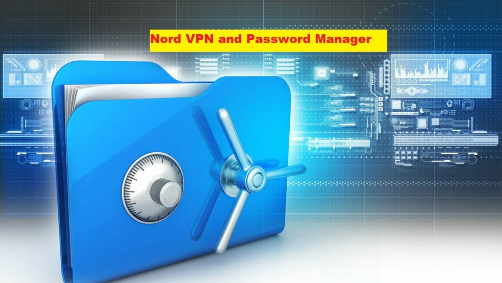 Nord VPN and Password Manager
