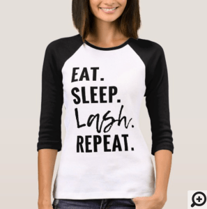 rodan fields business, lash shirt, lashes shirt, eat sleep lash repeat shirt