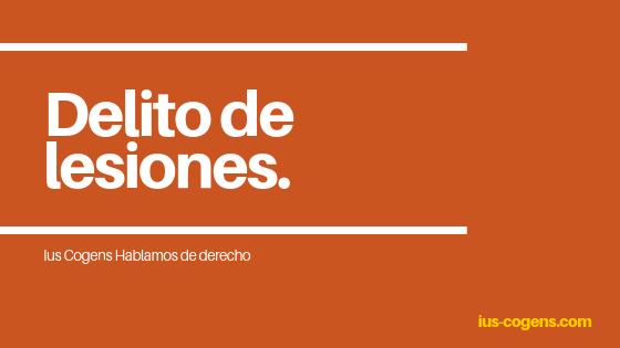 El delito de lesiones en Derecho Penal Español.