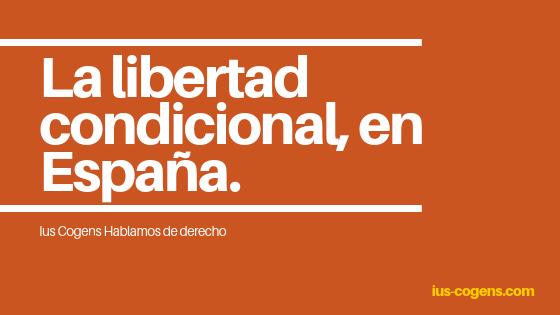 Libertad condicional en España.