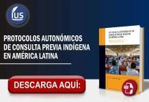 Protocolos autonómicos de consulta previa indígena en América Latina