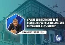 ¿Puede jurídicamente el TC dejar sin efecto la declaratoria de vacancia de Vizcarra?