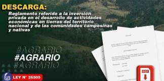 Reglamento referido a la inversión privada en el desarrollo de actividades económicas en tierras del territorio nacional y de las comunidades campesinas y nativas