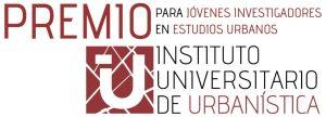 Recordatorio: Segunda convocatoria del Premio IUU para Jóvenes Investigadores en Estudios Urbanos (2019)