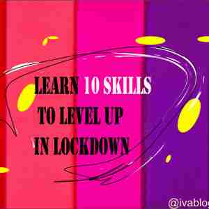 Learn 10 skills to level up in lockdown
