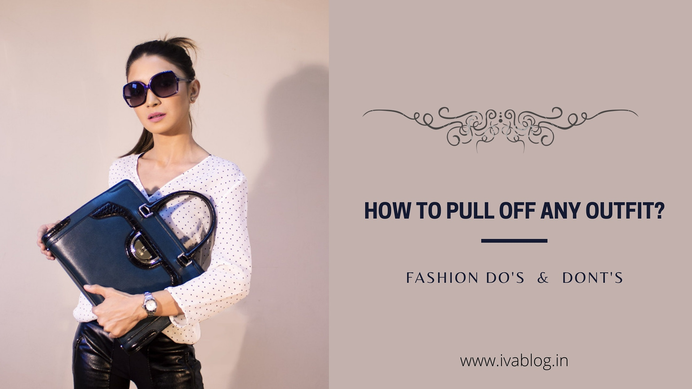 How To Pull Off Any Outfit? | 2021 Fashion Dos & Donts