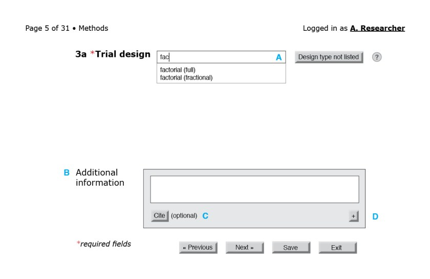 """Figure 4: Item 3a on the CONSORT checklist. (A) The trial design field could autocomplete with the trial design types in a controlled vocabulary. If the study design is novel, users may click on the """"Design type not listed"""" button to submit their articles traditionally. (B) Each checklist item should allow authors to elaborate if necessary. This box could support free-flowing text with formatting (e.g., Markdown) and LaTeX or MathML capabilities. (C) If a statement needs a citation, users could click on the """"Cite"""" button, which would allow them to input structured bibliographic data. An ideal system would let them import that information from a reference management system. (D) The """"+"""" button generates another """"Additional information"""" box. Content from multiple boxes would be printed in sequence in the final report."""