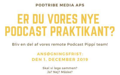 Er du vores nye podcast praktikant?